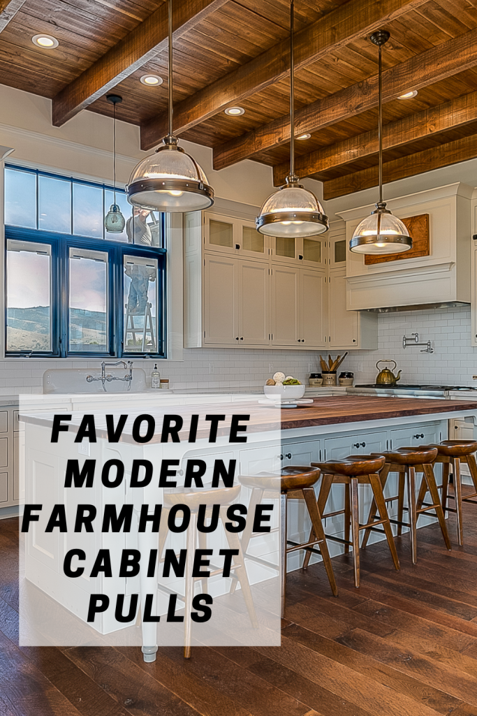Modern Farmhouse Cabinet Pulls on kitchen cabinets